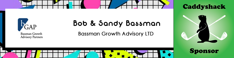 Bassman Growth Advisory - Bob & Sandy Bassman t - Caddyshack Blog Banner  800x200.fw